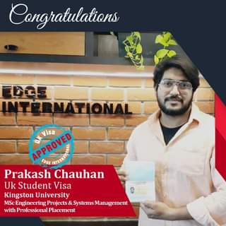 May be an image of 1 person and text that says 'Congratulations DCE APPROVED EDGE Visa Prakash Chauhan Uk Student Visa Kingston University MSc Engineering Projects& Systems Management with Professional Placement'