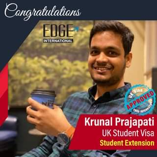 """May be an image of 1 person and text that says """"Congratulations EDGE INTERNATIONAL APPROVED IERURNINN Visa EDGE Krunal Prajapati UK Student Visa Student Extension"""""""